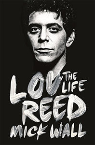 Mick Wall, The Life of Lou Reed
