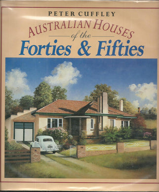 Peter Cuffley, Australian Houses of the Forties & Fififties