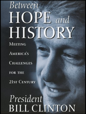 Bill Clinton, Between Hope and History: Meeting America's Challenges for the 21st Century