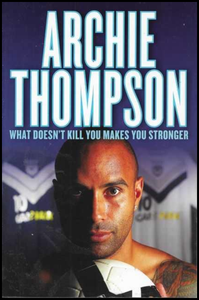 Archie Thompson, What Doesn't Kill You Makes You Stronger