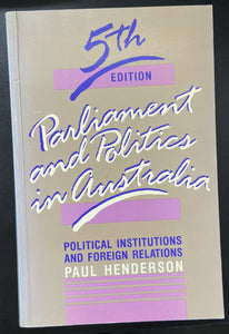 Paul Henderson, Parliament and Politics in Australia 5th Edition