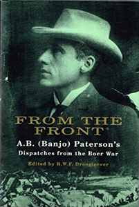 From the Front: A. B. (Banjo) Paterson's Dispatches from the Boer War