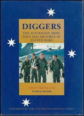 George Odgers, Diggers: The Australian Army, Navy and Air Force in Eleven Wars From 1860 to 1994 (2 Volume Set)