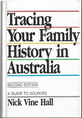 Nick Vine Hall, Tracing Your Family History in Australia: A Guide to Sources