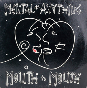 Mental as Anything, Mouth to Mouth