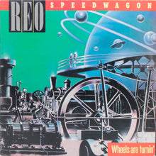 Load image into Gallery viewer, REO Speedwagon, Wheels are Turnin'