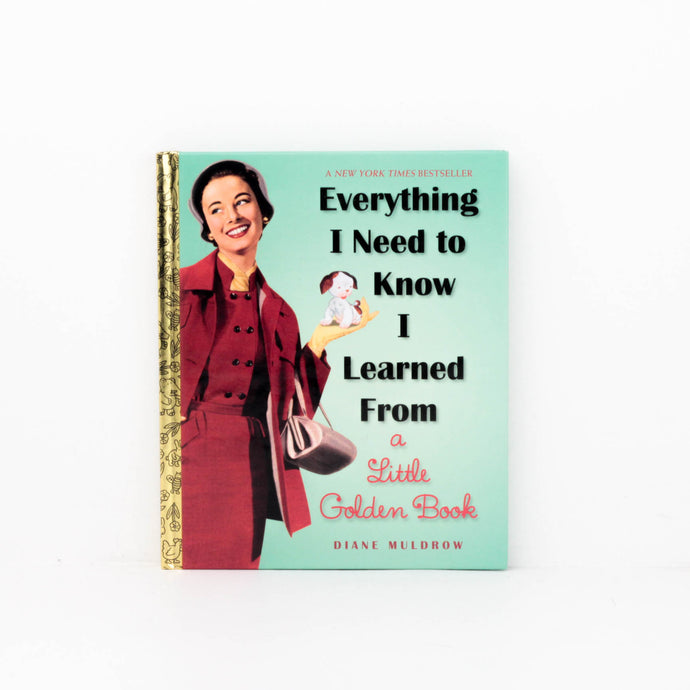 Diane Muldrow, Everything I Need to Know I Learned from a Little Golden Book