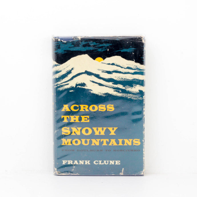 Frank Clune, Across the Snowy Mountains