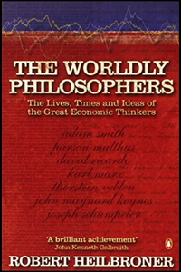 Robert Heilbroner, The Worldly Philosophers: The Lives, Times and Ideas of the Great Economic Thinkers