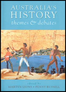 Martyn Lyons & Penny Russell, Australia's History: Themes & Debates