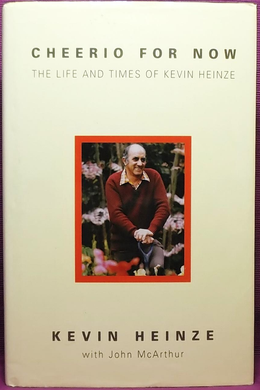 Kevin Heinze with John McArthur, Cheerio For Now: The Life and Times of Kevin Heinze