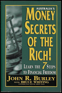 John R. Burley, Money Secrets of the Rich! Learn the 7 Steps to Financial Freedom