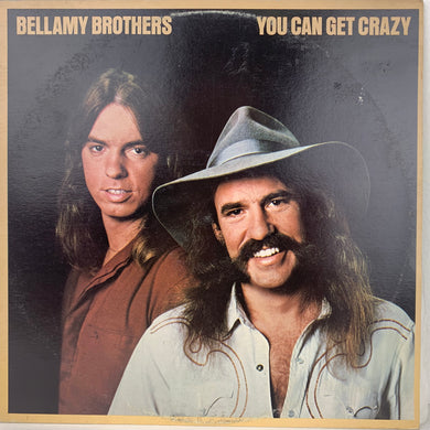 Bellamy Brothers, You Can Get Crazy
