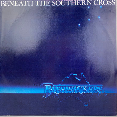 The Bushwackers – Beneath The Southern Cross