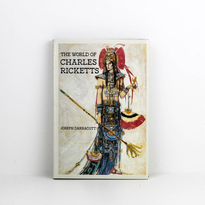 JOSEPH DARRACOTT, THE WORLD OF CHARLES RICKETTS