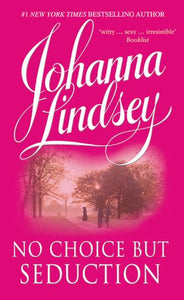 Johanna Lindsey, No Choice but Seduction