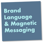 Brand Language & Magnetic Messaging
