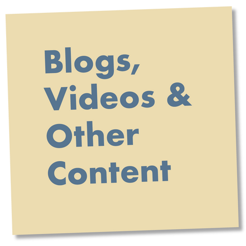 Blogs, Videos, and Other Content