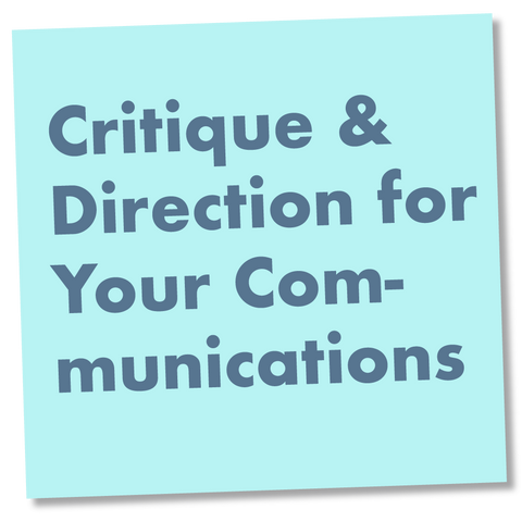 Critique & Direction for Your Communications