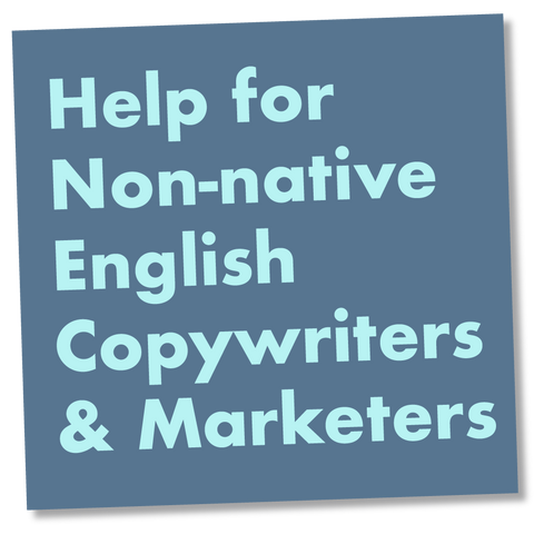 Help for Non-native English Copywriters and Marketers