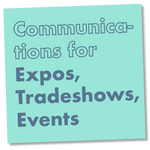 Communications for Expos, Tradeshows, Events