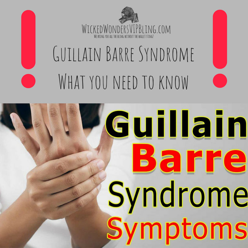 Guillain Barre Syndrome ~ What you need to know!