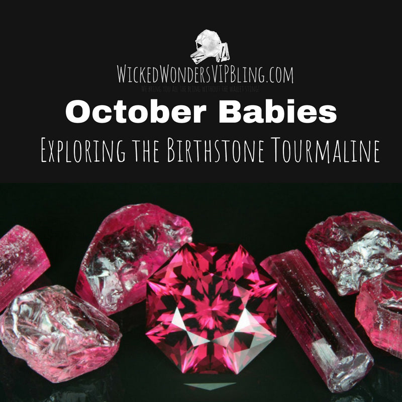 October Babies - Exploring the Birthstone Tourmaline