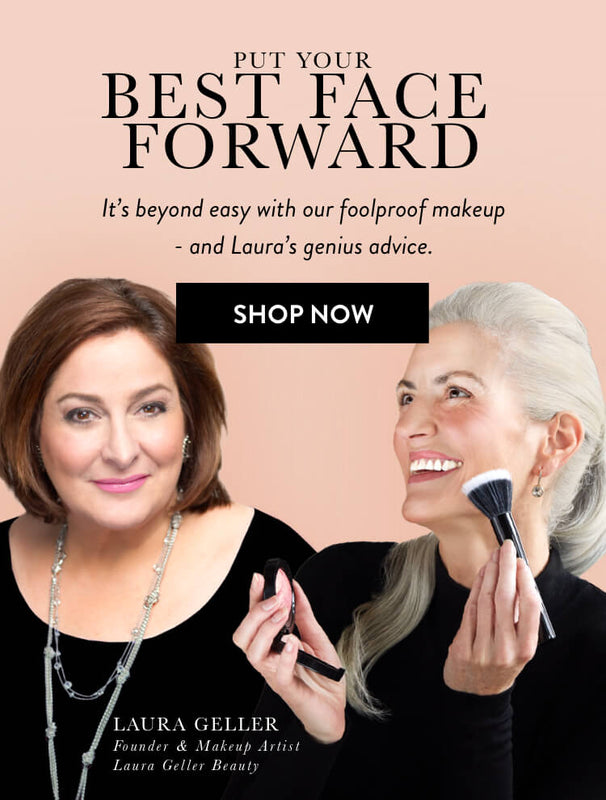 Put Your Best Face Forward. It's beyond easy with our foolproof makeup - and Laura's Genius Advice. Shop Now.