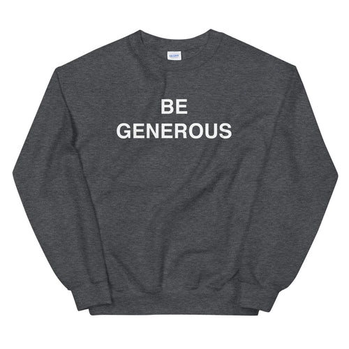Be Generous Sweatshirt