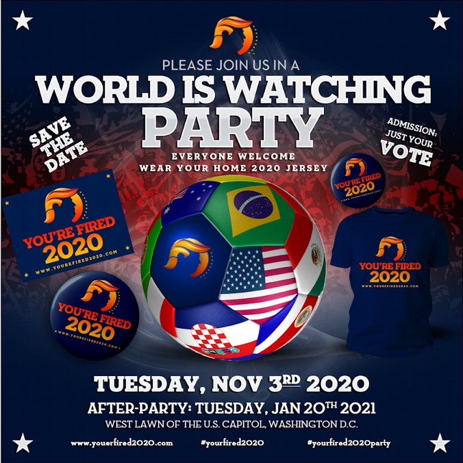 Please Join us in a World is Watching Party Nov 3rd, 2020