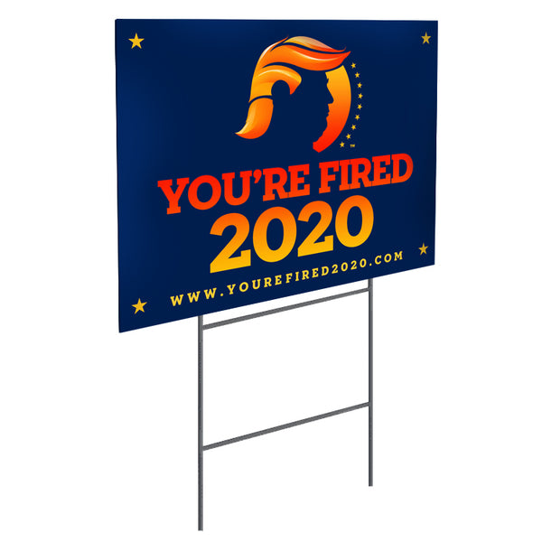"You're Fired 2020™ 18""x24"" Yard Sign"