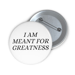 Inspirational pins for kids - I am meant for greatness