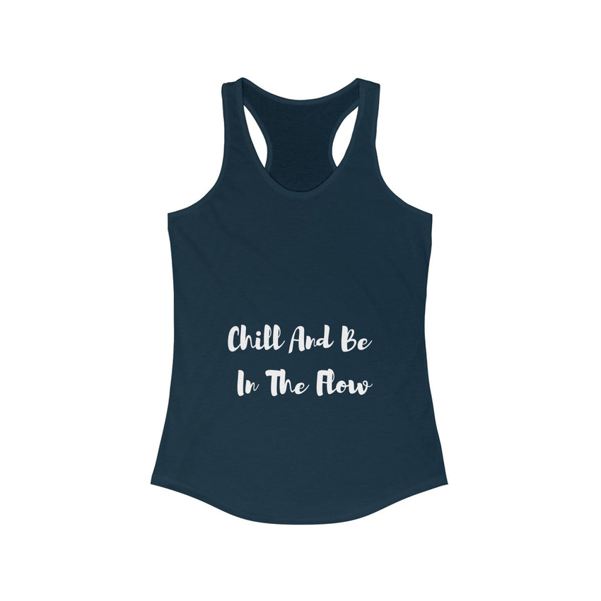 Chill and Be In the Flow - Racerback Tank