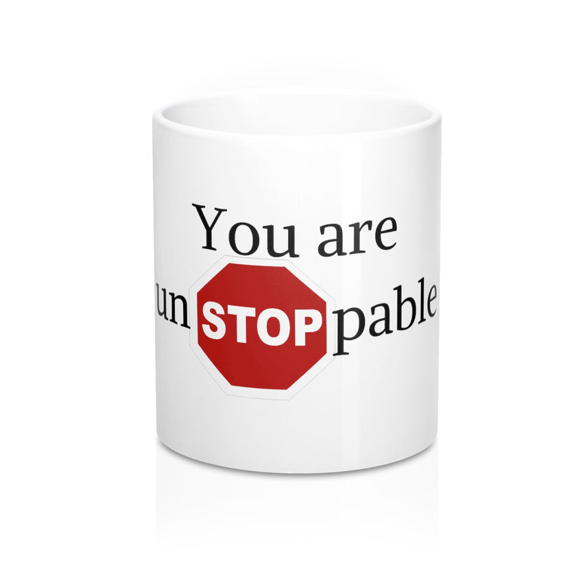 You Are Unstoppable Mug