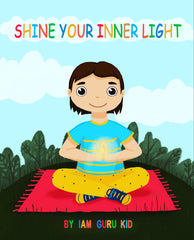 Shine Your Inner Light A Book on Mindfulness and Self-Confidence for Kids