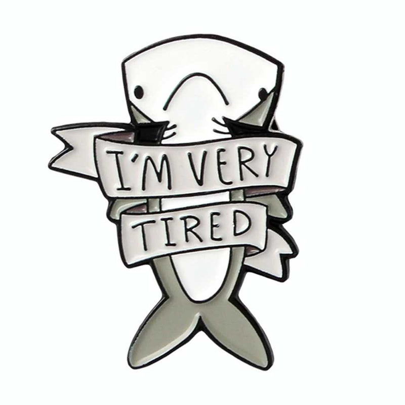 'I'm very tired' Hammerhead Shark Brooch Pin