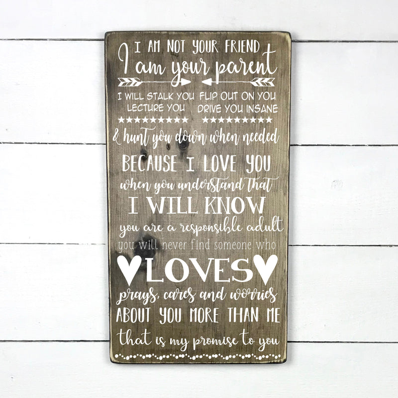 I am not your friend, I am your parent, the myth, the legend, handmade, wooden sign in French, made in Quebec, Canada, sign frame picture board, made in Quebec, Canada, local purchase, Estrie, Montreal, Old Shack