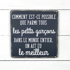 How is it possible / boy, hand made wood sign, handmade, wood sign in French, made in Quebec, Canada, sign frame picture board, made in Quebec, Canada, local purchase, Estrie, Montreal, Old Shack