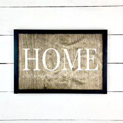 Home, where my bunch of crazies live, hand made wood sign, handmade, wood sign in French, made in Quebec, Canada, sign frame picture board, made in Quebec, Canada, local purchase, Estrie, Montreal, Old Shack
