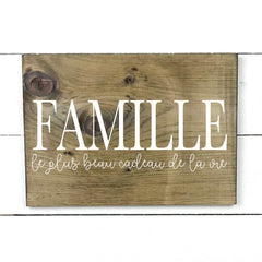 Family, the greatest gift of life, hand made wood sign, handmade, wood sign in French, made in Quebec, Canada, sign frame picture board, made in Quebec, Canada, local purchase, Estrie, Montreal, Old Shack
