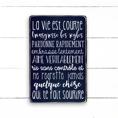 la vie est courte, the myth, the legend, handmade, wood sign in French, made in Quebec, Canada, sign frame picture board, made in Quebec, Canada, local purchase, Estrie, Montreal, Old Shack