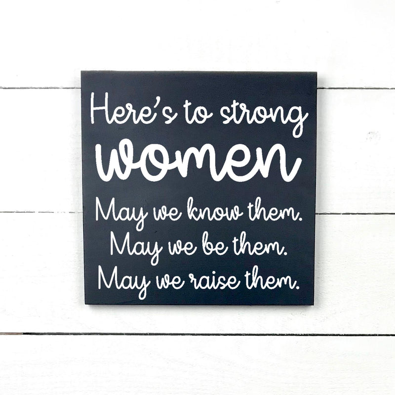 Here's to strong women, the myth, the legend, handmade, wooden sign in French, made in Quebec, Canada, sign frame picture board, made in Quebec, Canada, local purchase, Estrie, Montreal, Old Shack