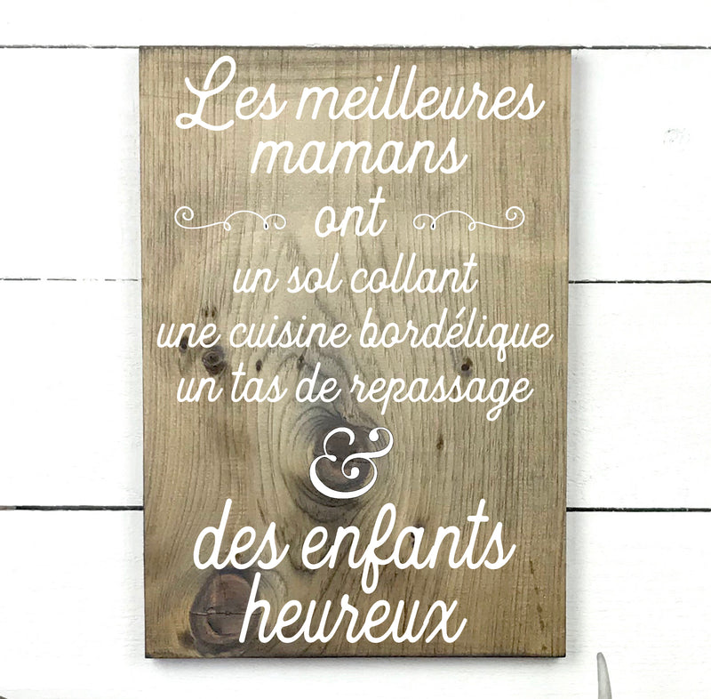 the best moms, handmade, wooden sign in French, made in Quebec, Canada, sign frame picture board, made in Quebec, Canada, local purchase, Estrie, Montreal, Old Shack