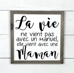 life does not come with a manual, handmade, wood sign in French, made in Quebec, Canada, sign frame picture board, made in Quebec, Canada, local purchase, Estrie, Montreal, Old Shack