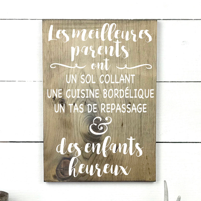 The best parents., Hand made wood sign, handmade, wood sign in French, made in Quebec, Canada, sign frame picture board, made in Quebec, Canada, local purchase, Estrie, Montreal, Old Shack