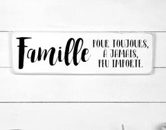 Family, forever, forever. hand made wood sign, handmade, wood sign in French, made in Quebec, Canada, sign frame board sign, made in Quebec, Canada, local purchase, Estrie, Montreal, Old Shack