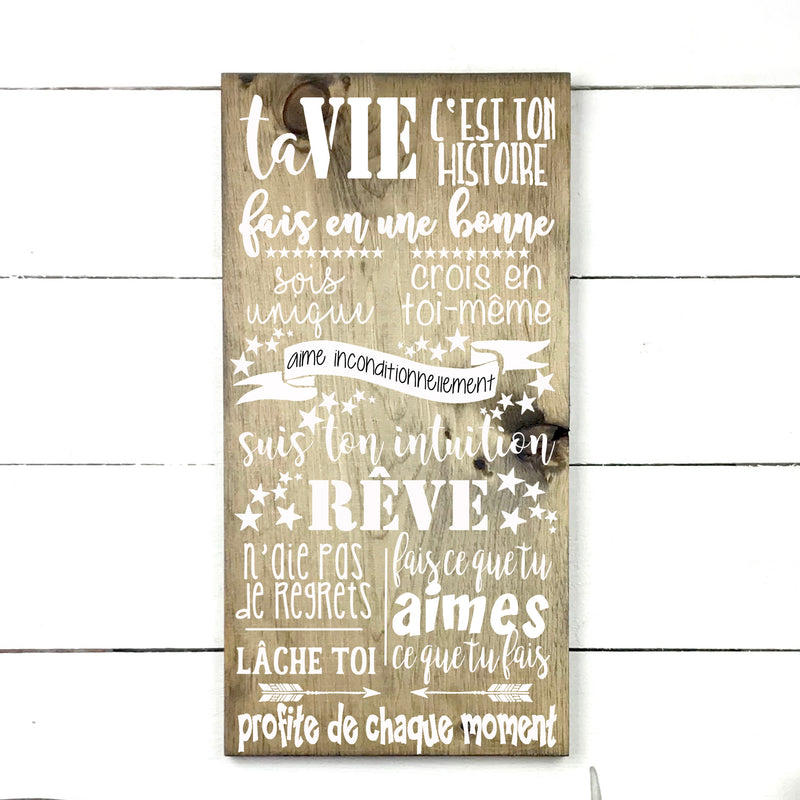Your life is your story. hand made wood sign, handmade, wood sign in French, made in Quebec, Canada, sign frame board sign, made in Quebec, Canada, local purchase, Estrie, Montreal, Old Shack