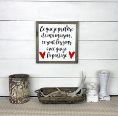 What I prefer about my house, hand made wood sign, handmade, wood sign in French, made in Quebec, Canada, sign frame picture board, made in Quebec, Canada, local purchase, Estrie, Montreal, Old Shack