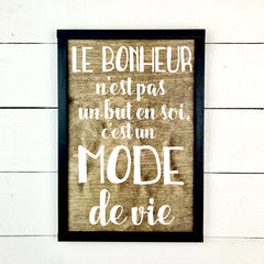 happiness is not an end in itself, handmade, wooden sign in French, made in Quebec, Canada, sign frame picture board, made in Quebec, Canada, local purchase, Estrie, Montreal, Old Shack
