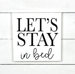 1-8-088-Let's stay in bed, wood sign, wooden sign, made in Quebec, Canada, sign frame picture board, Old Shack